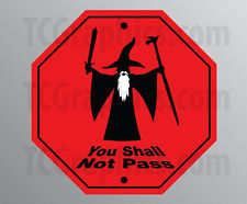 "Lord of the Rings Inspired sticker / Decal ""You Shall Not Pass"" Stop sign"