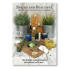 Bright and Beautiful Making Your Own Natural Cosmetics DIY Book Essential Oils