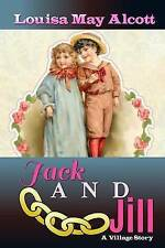 Jack and Jill: A Village Story by Alcott, Louisa May 9781537698694 -Paperback