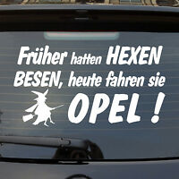 Auto Aufkleber Früher hatten Hexen Besen heute fahren Sie Opel Heckscheibe 925