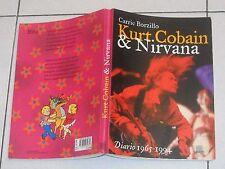 Carrie Borzillo KURT COBAIN & NIRVANA Diario 1965-1994 Giunti 2001 e