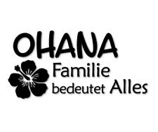 Ohana Aufkleber Autoaufkleber Sticker Fun Fantasy Familie Family decal 24 #8427