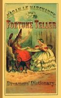 Fortune Teller and Dreamer's Dictionary: By Le Marchand, Madame