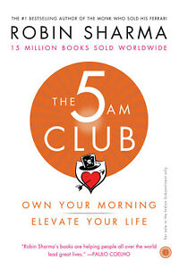 The 5 AM Club: Own Your Morning, Elevate Your Life.