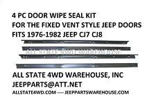 JEEP CJ CJ7 CJ8 1976-82 4 PC DOOR GLASS BELT WIPE SEAL KIT, FIXED VENT STYLE