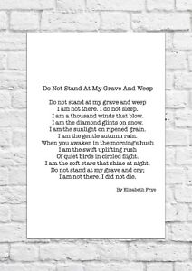 Do Not Stand At My Grave And Weep by Elizabeth Frye - Poem - A4 Size