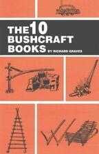 The 10 Bushcraft Libros de richard graves 9781508981879 (Libro en rústica, 2015)