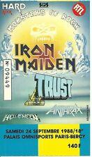 RARE / TICKET BILLET CONCERT - IRON MAIDEN / TRUST : LIVE PARIS ( FRANCE ) 1988