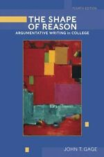 The Shape of Reason: Argumentative Writing in College (4th Edition) by John T.