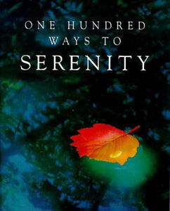One Hundred Ways to Serenity by Celia Haddon, Support Inspiration Proverbs Peace