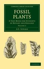 Fossil Plants : A Text-Book for Students of Botany and Geology Volume 3 by A....