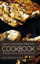 Easy Chicken Breast Cookbook: 50 Unique and Easy Chicken Breast Recipes, Maggie