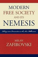 MODERN FREE SOCIETY AND ITS NEMESIS - NEW PAPERBACK BOOK