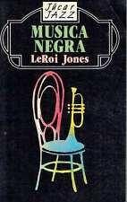 Música negra. (Jazz/Rythm'n Blues) Leroi Jones.