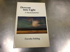 Descent into Light : Mystical Journey by Dorothy Fielding 1995, Paperback #4307B