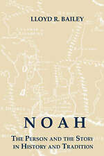 NEW Noah: The Person and the Story in History and Tradition by Lloyd R. Bailey