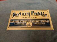 VINTAGE RARE NOTARY PUBLIC BONDED BY HARTFORD ACCIDENT AND INDEMNITY CO. SIGN