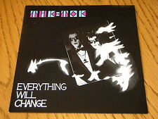 "TIK AND TOK - EVERYTHING WILL CHANGE   7"" VINYL PS"