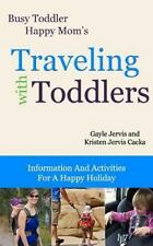 Busy Toddler, Happy Mom: Traveling with Toddlers : Information and Activities...