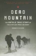 Dead Mountain: The Untold True Story of the Dyatlov Pass Incident, Donnie Eichar