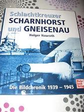 Schlachtkreuzer SCHARNHORST und GNEISENAU ! Bildchronik 1939 - 1945 ! A 4 Buch !