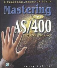 Mastering the AS/400 : A Practical, Hands-On Guide