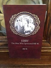 Ebby, SIGNED Mel B., Man Who Sponsored Bill W.,  Alcoholics Anonymous