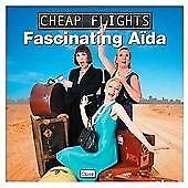 FASCINATING AIDA - CHEAP FLIGHTS New CD