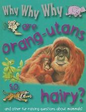 Why Why Why Are Orangutans So Hairy?