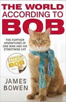 The World According to Bob: The further adventures of one man... by Bowen, James