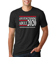 Any Functioning Adult 2020 Election Mens Political Trump T Shirt Liberal Tee
