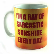 I'M A RAY OF SARCASTIC SUNSHINE EVERY DAY MUG CUP FUNNY SARCASM QUOTE GIFT