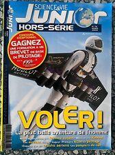 Science et Vie Junior-hors serie n°76 - Mars 2009 - Voler ! - L'homme volant -
