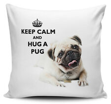 Keep Calm And Hug A Pug Cushion Cover - 40cm x 40cm - Brand New