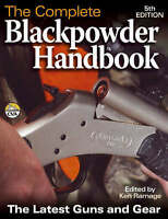 The Complete Blackpowder Handbook: The Latest Guns and Gear by Sam Fadala...