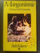 MANGANINNIE By Beth Roberts A Story Of Old Tasmania Aboriginal Girl 1830