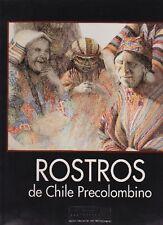 Rostros de Chile Precolombino Faces of Precolombian Chile illus Aldunate/Gallard