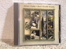 JOHNNY CLARKE - Dont Trouble Trouble - CD - Like New