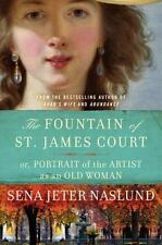The Fountain of St. James Court by Sena Jeter Naslund (2013, Hardcover)