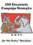"""100 Grassroots Campaign Strategies by Joe """"The Barber"""" Muschiano (2010,..."""