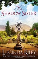 The Shadow Sister (The Seven Sisters),Lucinda Riley- 9781447288626
