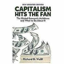 Capitalism Hits the Fan: The Global Economic Meltdown and What to Do About It, R