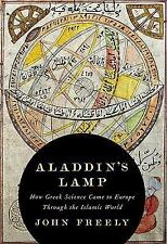 Aladdin's Lamp: How Greek Science Came to Europe Through the Islamic World by F