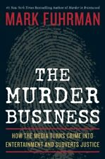 B005CDUZ0K The Murder Business: How the Media Turns Crime Into Entertainment an