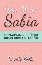 Una mujer sabia: Principios para vivir como Dios lo dise (Spanish Edition)