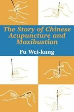 The Story of Chinese Acupuncture and Moxibustion (Paperback or Softback)