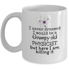 Science Physics mug - Grumpy old Physicist - Funny Scientist Einstein Tesla gift