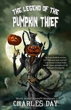 The Legend of the Pumpkin Theif by Charles Day (2016, Paperback)