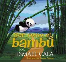 Ser como el bamb -  Bilinge Spanish Edition