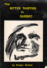 The Bitter Thirties in Quebec - 1975 SC - Evelyn Dumas - French Canadian History